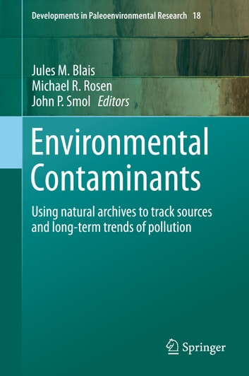 Environmental Contaminants - Using natural archives to track sources and long-term trends of pollution 電子書 by