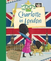Charlotte in London ebook by Joan MacPhail Knight, Melissa Sweet