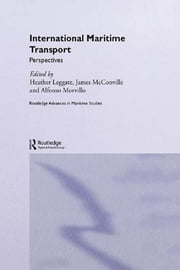 International Maritime Transport - Perspectives ebook by Heather Leggate,James McConville,Alfonso Morvillo