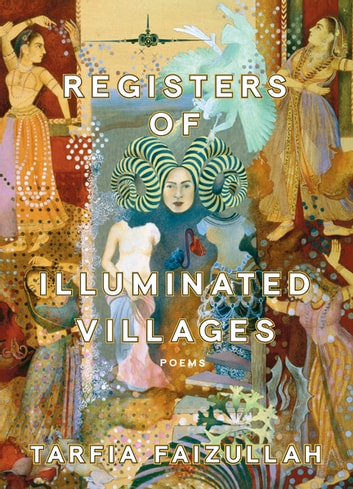 Registers of Illuminated Villages - Poems ebook by Tarfia Faizullah