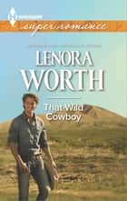 That Wild Cowboy ebook by Lenora Worth