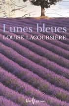 Lunes bleues ebook by Louise Lacoursière