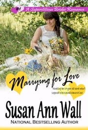 Marrying for Love - Superstitious Brides, #1 ebook by Susan Ann Wall