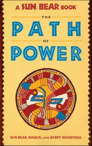 Sun Bear: The Path of Power ebook by Sunbear