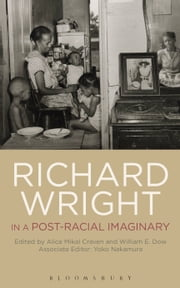 Richard Wright in a Post-Racial Imaginary ebook by Dr. William Dow,Professor Alice Craven,Dr. Yoko Nakamura
