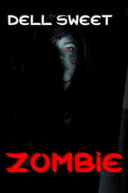 Zombie ebook by Dell Sweet