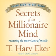 Secrets of the Millionaire Mind - Mastering the Inner Game of Wealth Audiolibro by T. Harv Eker