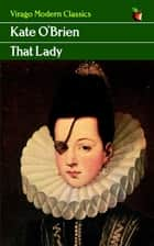 That Lady ebook by Kate O'Brien