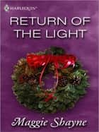 Return of the Light (Mills & Boon M&B) ebook by Maggie Shayne