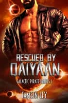 Rescued by Qaiyaan - Galactic Pirate Brides, #1 ebook by Tamsin Ley