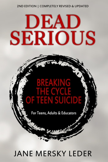 Dead Serious - Breaking Cycle of Teen Suicide ebook by Jane Leder