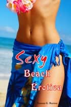 Sexy Beach Erotica ebook by Darren G. Burton