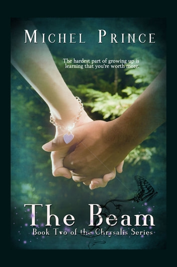 The Beam; Book Two of the Chrysalis Series ebook by Michel Prince