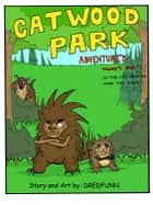 Cat Wood Park Adventures: Is the Pen Mightier Than the Mace? ebook by Frederick Dunn