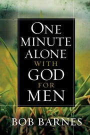 One Minute Alone with God for Men ebook by Bob Barnes
