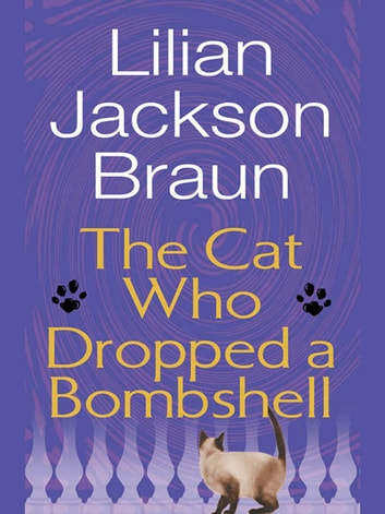 The Cat Who Dropped a Bombshell ebook by Lilian Jackson Braun