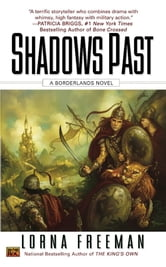 Shadows Past - A Borderlands Novel ebook by Lorna Freeman