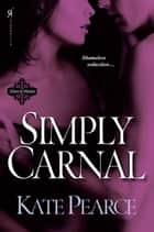 Simply Carnal ebook by Kate Pearce