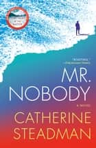 Mr. Nobody - A Novel ebook by Catherine Steadman