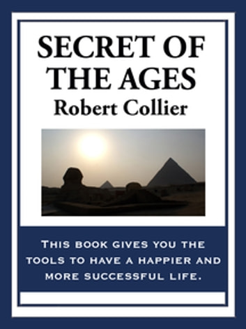 Secret of the Ages ebook by Robert Collier