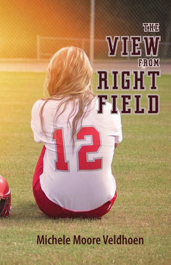 The View from Right Field ebook by Michele Moore Veldhoen