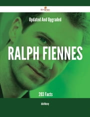 Updated And Upgraded Ralph Fiennes - 203 Facts ebook by Julie Mccray