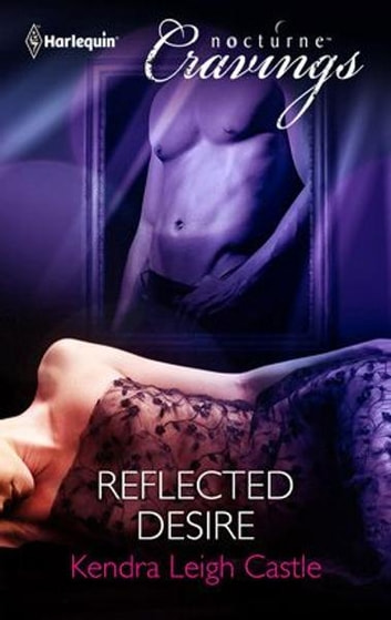Reflected Desire ebook by Kendra Leigh Castle