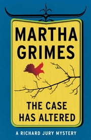 The Case Has Altered ebook by Martha Grimes
