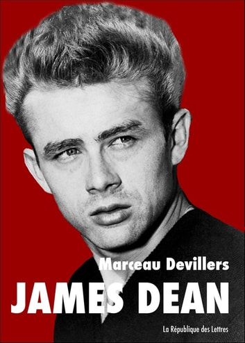 James Dean ebook by Marceau Devillers
