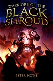 Warriors of the Black Shroud ebook by Peter Howe