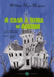 Casa à beira do abismo (A) ebook by William Hope Hodgson, Heloisa Prieto, Victor Scatolin