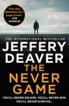 The Never Game (Colter Shaw Thriller, Book 1) ebook by Jeffery Deaver