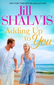 Adding Up to You - A fun, sexy romance ebook by Jill Shalvis