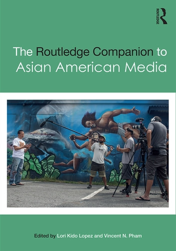 The Routledge Companion to Asian American Media ebook by