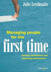 Managing People for the First Time ebook by Julie Lewthwaite