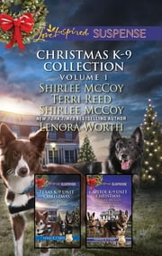 Christmas K-9 Collection Volume 1 - An Anthology ebook by Terri Reed, Shirlee McCoy, Lenora Worth