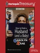 How to Hook a Husband (and a Baby) ebook by Carolyn Zane