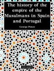 The History of the Empire of the Musulmans in Spain and Portugal