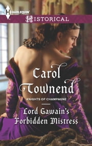Lord Gawain's Forbidden Mistress ebook by Carol Townend