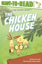The Chicken House ebook by Doreen Cronin, Stephen Gilpin