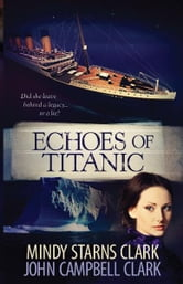 Echoes of Titanic ebook by Mindy Starns Clark,John Campbell Clark