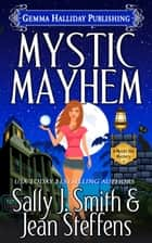 Mystic Mayhem ebook by Sally J. Smith, Jean Steffens