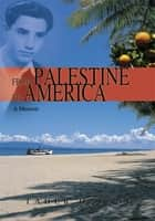 From Palestine to America ebook by Taher Dajani