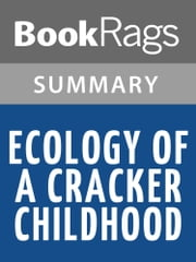 Ecology of a Cracker Childhood by Janisse Ray l Summary & Study Guide ebook by BookRags