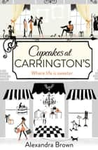 Cupcakes at Carrington's ebook by Alexandra Brown