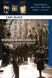 Murder in Belleville - An Aimee Leduc Investigation ebook by Cara Black