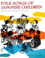 Folk Songs of Japanese Children ebook by Donald Paul Berger,Yoshie Noguchi