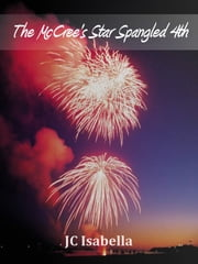 The McCree's Star Spangled 4th ebook by J.C. Isabella