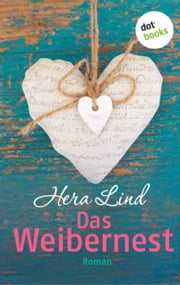 Das Weibernest - Roman ebook by Hera Lind
