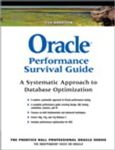 Oracle Performance Survival Guide - A Systematic Approach to Database Optimization ebook by Guy Harrison